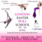 Ecole de Pole's EASTER POLE CAMP 2017 in LONDON